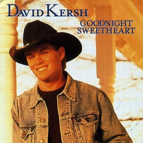 Goodnight Sweetheart by David Kersh