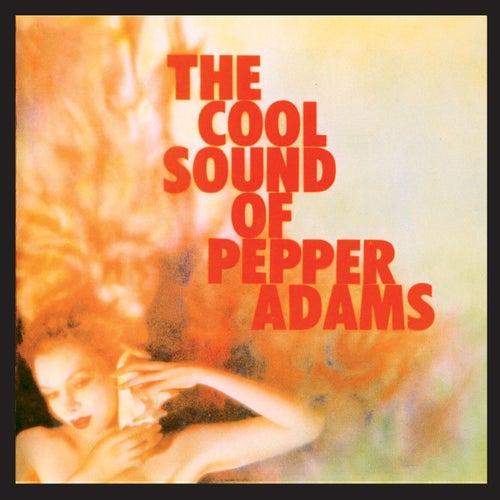 The Cool Sound of Pepper Adams (Bonus Track Version) by Pepper Adams