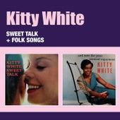 Sweet Talk + Folk Songs by Kitty White