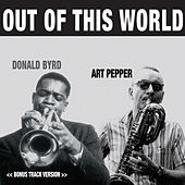 Donald Byrd-Pepper Adams Quintet: Out of This World (Bonus Track Version) by Pepper Adams