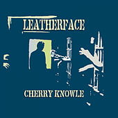 Cherry Knowle by Leatherface
