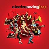 Electro Swing Fever by Various Artists