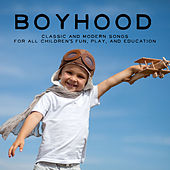 Boyhood: Classic and Modern Songs for All Children's Fun, Play, And Education de Various Artists