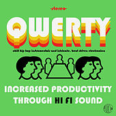 Qwerty: Increased Productivity Through Hi Fi Sound, Chill Hip Hop Instrumentals and Intricate, Organic, Beat Driven Electronica von Various Artists