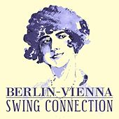 Berlin-Vienna Swing Connection by Various Artists