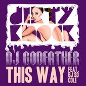 This Way by DJ Godfather