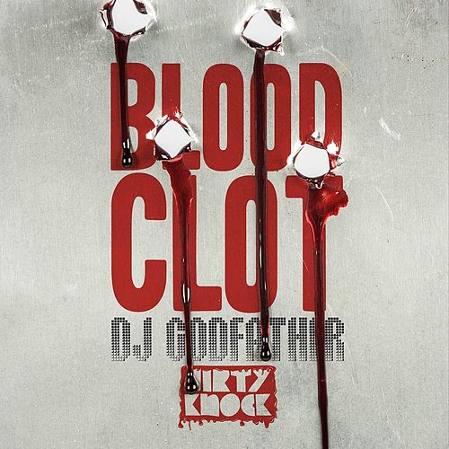 Blood Clot by DJ Godfather