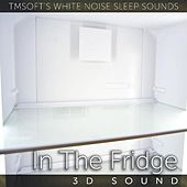 In the Fridge 3d Sound by Tmsoft's White Noise Sleep Sounds