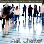 Mall Chatter Sound by Tmsoft's White Noise Sleep Sounds