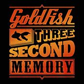 Three Second Memory (Deluxe) de Goldfish