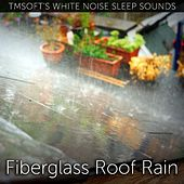 Fiberglass Roof Rain Sound by Tmsoft's White Noise Sleep Sounds