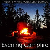 Evening Campfire Sound by Tmsoft's White Noise Sleep Sounds