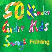 50 Kinder Lieder Kids Songs Frühling by Various Artists