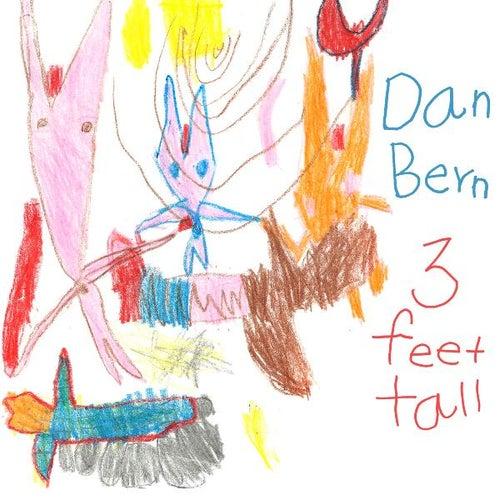Three Feet Tall by Dan Bern