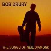 The Songs of Neil Diamond by Bob Drury