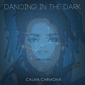 Dancing in the Dark de Calma Carmona