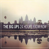 24 Hours from Now - EP by The Big Ups
