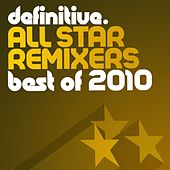 Definitive All Star Remixers: Best Of 2010 - EP by Various Artists