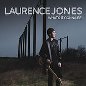 What's It Gonna Be von Laurence Jones