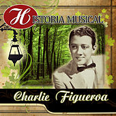 Historia Musical de Charlie Figueroa de Various Artists