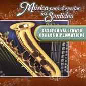 Música para Despertar los Sentidos - Saxofón Vallenato Con los Diplomáticos de Various Artists