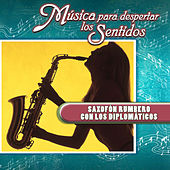 Música para Despertar los Sentidos - Saxofón Rumbero Con los Diplomáticos de Various Artists