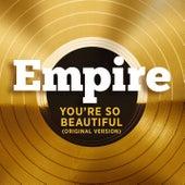 You're So Beautiful (Original Version) by Empire Cast