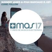Come Follow de Sunnery James & Ryan Marciano