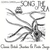 Song of the Sea - Classic British Shanties and Pirate Songs by Various Artists