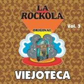 La Rockola Viejoteca, Vol. 3 by Various Artists