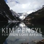 Foreign Love Affair by Kim Pensyl