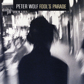 Fool's Parade von Peter Wolf