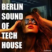 Berlin Sound of Tech House by Various Artists