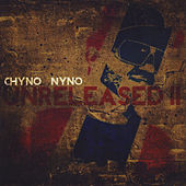 Unreleased 2 by Chyno Nyno