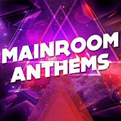 Mainroom Anthems di Various Artists