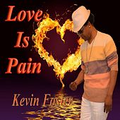 Love Is Pain by Kevin Foster