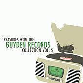 Treasures from the Guyden Records Collection, Vol. 5 by Various Artists