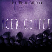 The Coffee Shop Collection: Iced Coffee de Various Artists