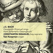 Constantin Emanuel Sings from Schemellis Gesangbuch by Various Artists
