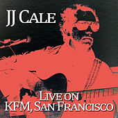 J.J. Cale - Live on Kfc, San Francisco by JJ Cale