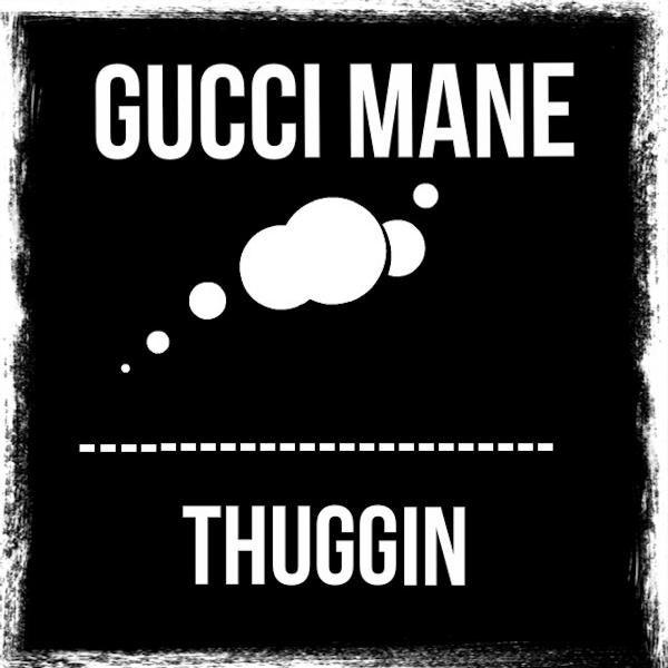 Wake Up In The Sky Gucci Mp3: Thuggin (Single, Explicit) De Gucci Mane : Napster