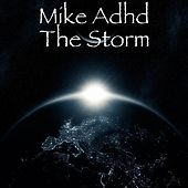 The Storm by Mike Adhd