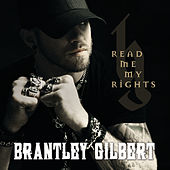 Read Me My Rights by Brantley Gilbert