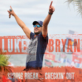 Spring Break...Checkin' Out de Luke Bryan