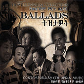 The Ethiopian Millennium Collection - Ballads by Various Artists