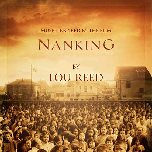 Inspired By The Film Nanking by Lou Reed