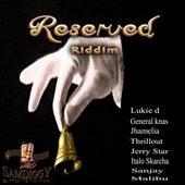 Reserved Riddim von Various Artists