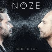 Holding You by Noze