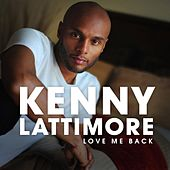 Love Me Back by Kenny Lattimore