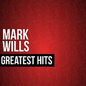 Mark Wills Greatest Hits de Mark Wills